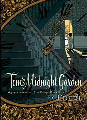 Tom's midnight garden : a graphic adaptation of the Philippa Pearce classic