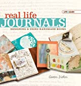Live & Learn: Real Life Journals: Designing & Using Handmade Books (AARP??) by Gwen Diehn (2010-08-03)