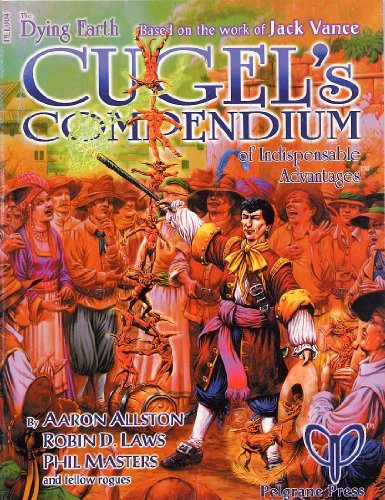 Cugel's Compendium of Indispensable Advantages by Aaron Allston (2001-01-02)