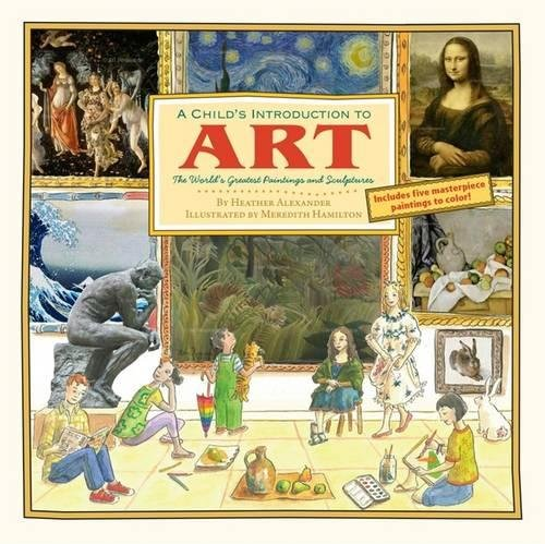 A Child's Introduction To Art: The World's Greatest Paintings and Sculptures