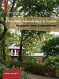 Einsteins Sommer-Idyll in Caputh: Biographie eines Sommerhauses