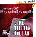 Eine Billion Dollar: H�rspiel des SWR.