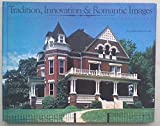 Tradition, Innovation and Romantic Images: The Architecture of Historic Knoxville by William R. McNabb (1991-10-06)