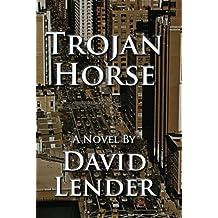 Trojan Horse (A Sasha Del Mira Thriller) by David Lender (2012-01-17)