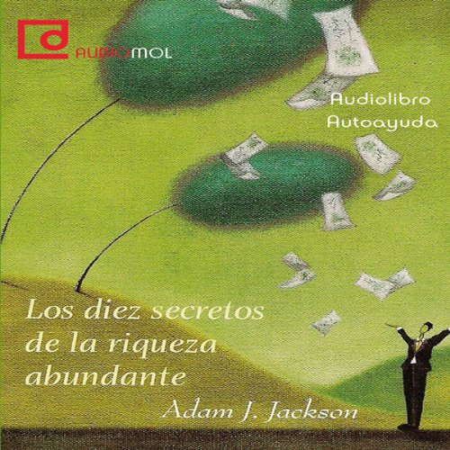 Los diez secretos de la riqueza abundante [Ten Secrets of Abundant Wealth]  Audiolibri