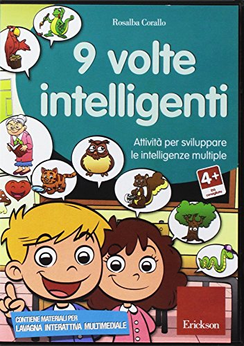 Nove volte intelligenti. Attivit per sviluppare le intelligenze multiple. CD-ROM