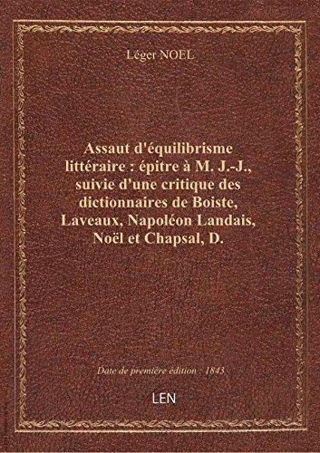 Assaut d'équilibrisme littéraire : épitre à M. J.-J., suivie d'une critique des dictionnaires de Boi