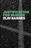 Justification for Murder (The Darcy Lynch Series) (Volume 1) by Elin Barnes (2014-03-29)