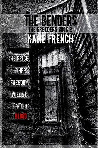 The Benders: Breeders Book 3: Volume 3 (The Breeders)
