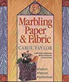 Marbling Paper and Fabric by Carol Taylor (1993-02-25)