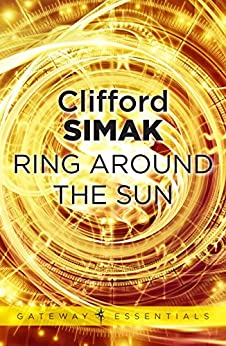 Ring Around the Sun (Gateway Essentials) by [Simak, Clifford D.]
