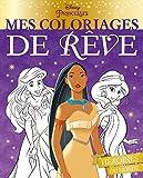 DISNEY PRINCESSES - Mes coloriages de rêve - Princesses du monde...