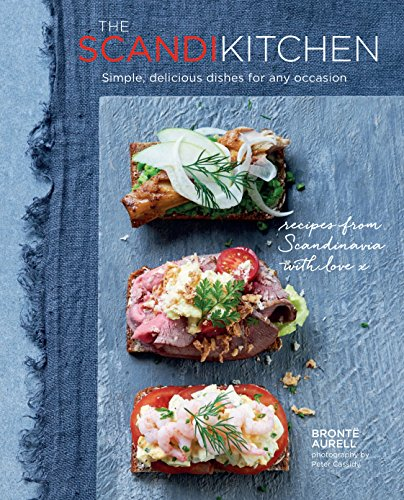 The Scandi Kitchen: Simple, delicious dishes for any occasion (English Edition)