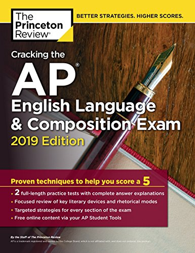 ish Language & Composition Exam, 2019 Edition: Practice Tests & Proven Techniques to Help You Score a 5 (College Test Preparation) ()