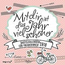 Mit dir ist das Jahr viel schöner: Bastelkalender für die beste Freundin 2018