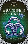 Le sacrifice de Merlin par Loisel