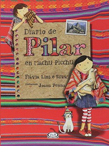 Diario de Pilar en Machu Picchu / Pilar's Diary in Machu Picchu par Flavia Lins E Silva