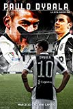 Paulo Dybala: La Joya argentina (Italian Edition)
