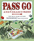 Pass Go and Collect 200: The Real Story of How Monopoly Was Invented