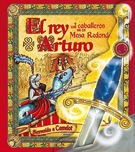 El rey Arturo y los caballeros de la mesa redonda (Despliega La Historia) por Susaeta Ediciones S A