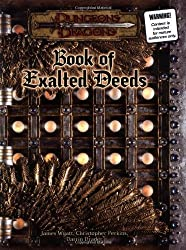 Book of Exalted Deeds (Dungeons and Dragons v3.5 Supplement) by Wyatt, James, Perkins, Christopher, Drader, Darrin (2003) Hardcover