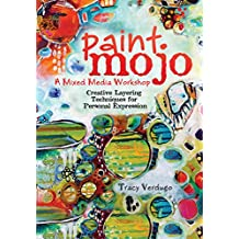 Paint Mojo - A Mixed-Media Workshop: Creative Layering Techniques for Personal Expression
