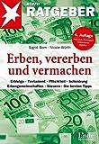 Erben, vererben und vermachen: Erbfolge - Testament - Pflichtteil - Schenkung - Erbengemeinschaften - Steuern - Die besten Tipps (stern-Ratgeber)