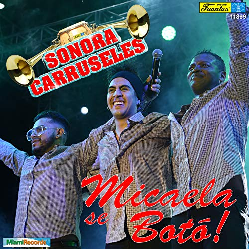 Micaela Se Botó! - Sonora Carruseles La