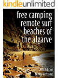 Free Camping Remote Surf Beaches of the Algarve 2016 (English Edition)