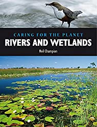 Caring for the Planet: Rivers and Wetlands