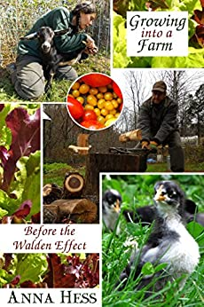 Growing into a Farm: Before the Walden Effect (Modern Simplicity Book 4) by [Hess, Anna]