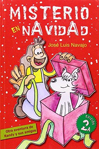 Misterio en Navidad / Christmas Mystery: Otra Aventura De Randy Y Sus Amigos par JOSE LUIS NAVAJO