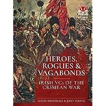 Heroes, Rogues & Vagabonds: Irish Vcs of the Crimean War