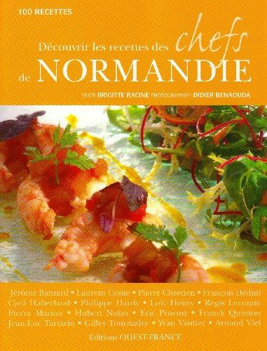 Découvrir Recettes Chefs Normandie por Brigitte;Benaouda, Didier