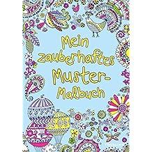 Mein zauberhaftes Muster-Malbuch (Malbücher und -blöcke)