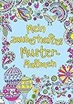 Mein zauberhaftes Muster-Malbuch (Mal...