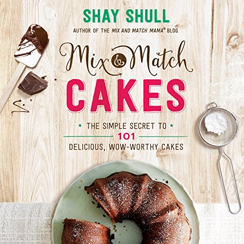 Mix-and-Match Cakes (Mix-And-Match Mama) (English Edition) por Shay Shull