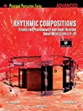 Rhythmic Compositions - Etudes for Performance and Sight Reading: Advanced Level, Smartmusic Levels 9-1
