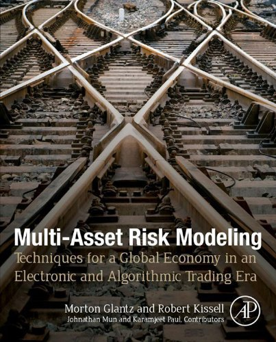 Multi-Asset Risk Modeling: Techniques for a Global Economy in an Electronic and Algorithmic Trading Era