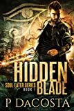 Hidden Blade (The Soul Eater Book 1) (English Edition)
