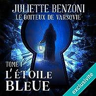 L'étoile Bleue: Le boiteux de Varsovie 1 par Juliette Benzoni