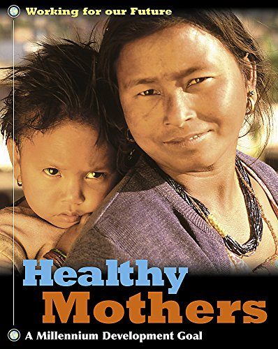 Healthy Mothers (Working For Our Future)