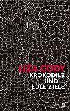 Image of Krokodile und edle Ziele (Ariadne, Band 1227)