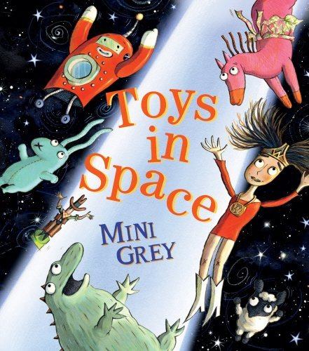 Toys in Space: Written by Mini Grey, 2012 Edition, Publisher: Jonathan Cape [Hardcover]