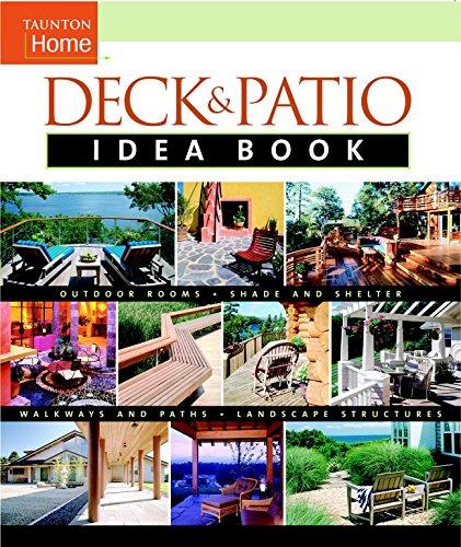 Taunton Home Deck & Patio Idea Book (Tauton's Idea Book Series)