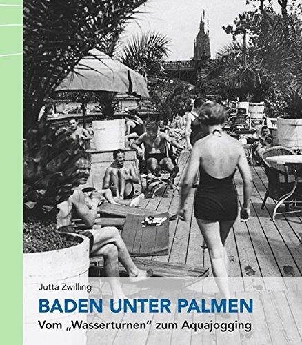 """Baden unter Palmen: Vom \""""Wasserturnen\"""" zum Aquajogging"""