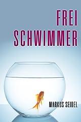 Freischwimmer: ein intelligentes und intimes Porträt eines jungen Mannes Kindle Ausgabe