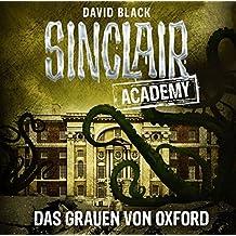 Sinclair Academy - Folge 05: Das Grauen von Oxford. (Die neuen Geisterjäger, Band 5)