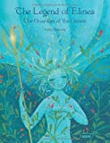 The Legend of Elinea: The Guardian of the Oceans by Cathy Delanssay (2011-12-16)