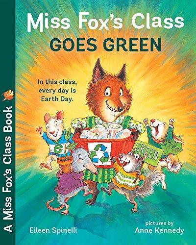Miss Fox's Class Goes Green -